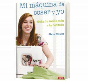 Mi máquina de coser y yo | Libros | MundoCosturas.es