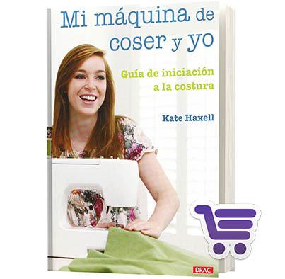 Mi Máquina De Coser Y Yo | Libro | MundoCosturas.es